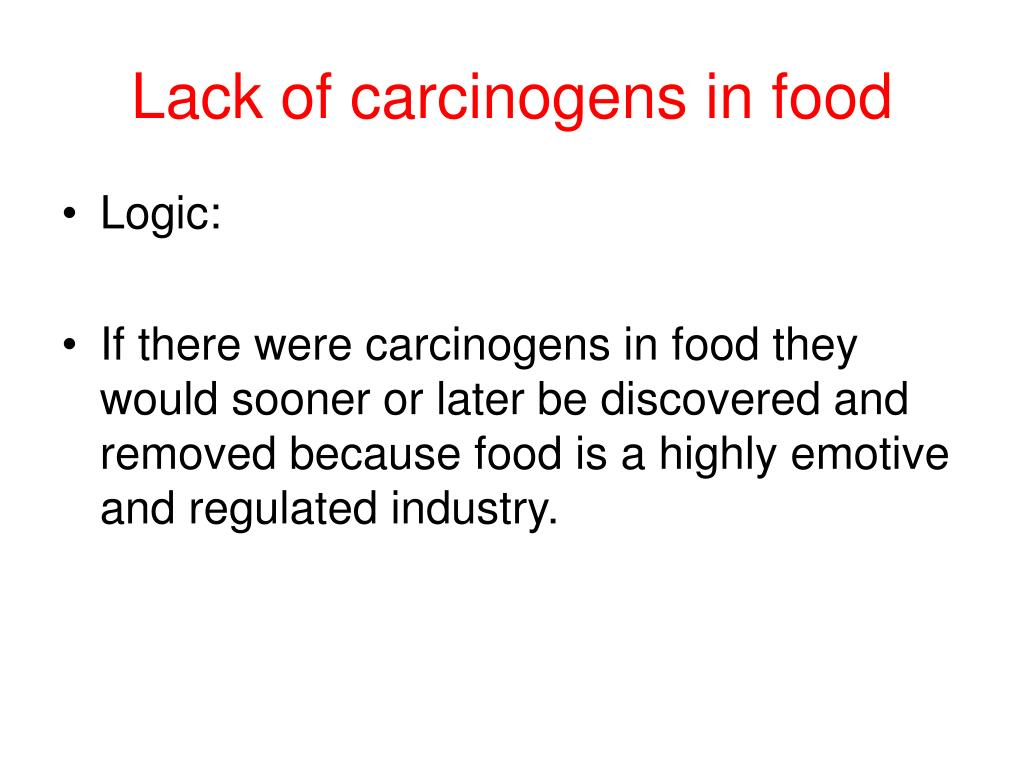 Lack of carcinogens in food