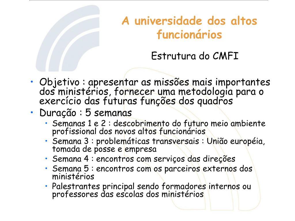 Objetivo : apresentar as missões mais importantes dos ministérios, fornecer uma metodologia para o exercício das futuras funções dos quadros