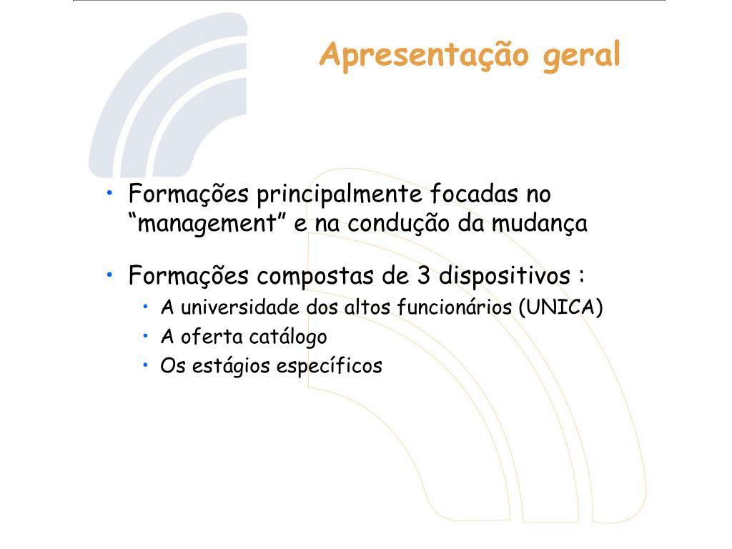 """Formações principalmente focadas no """"management"""" e na condução da mudança"""