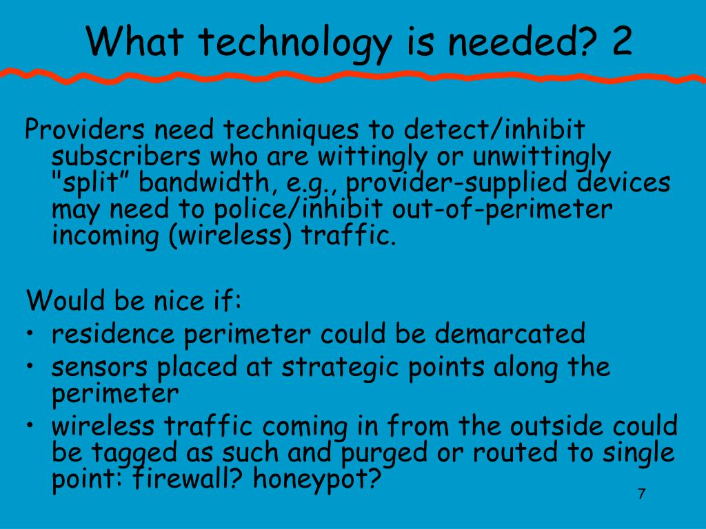 What technology is needed? 2