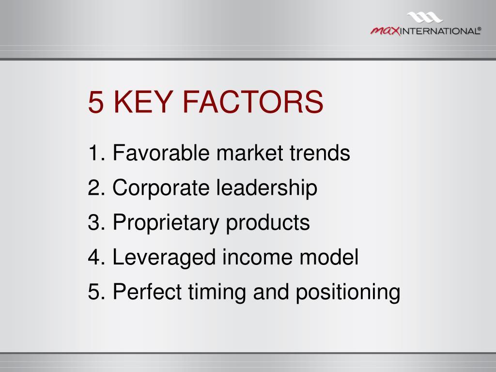 5 KEY FACTORS