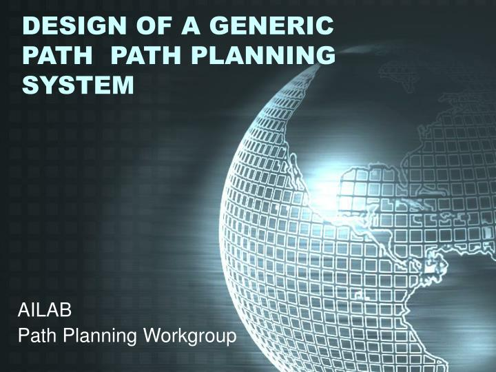 Design of a generic path path planning system l.jpg