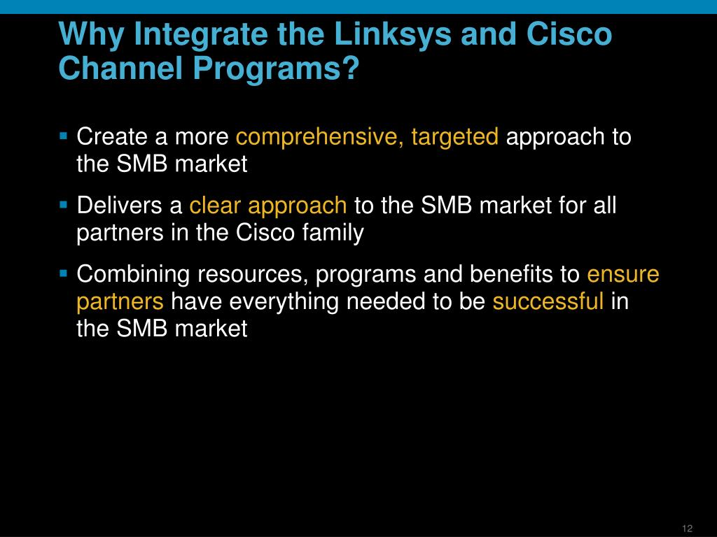 Why Integrate the Linksys and Cisco Channel Programs?