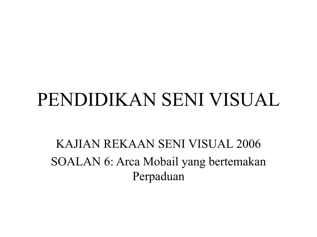 PENDIDIKAN SENI VISUAL