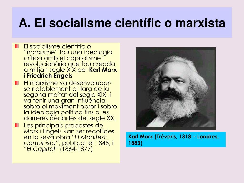 A. El socialisme científic o marxista