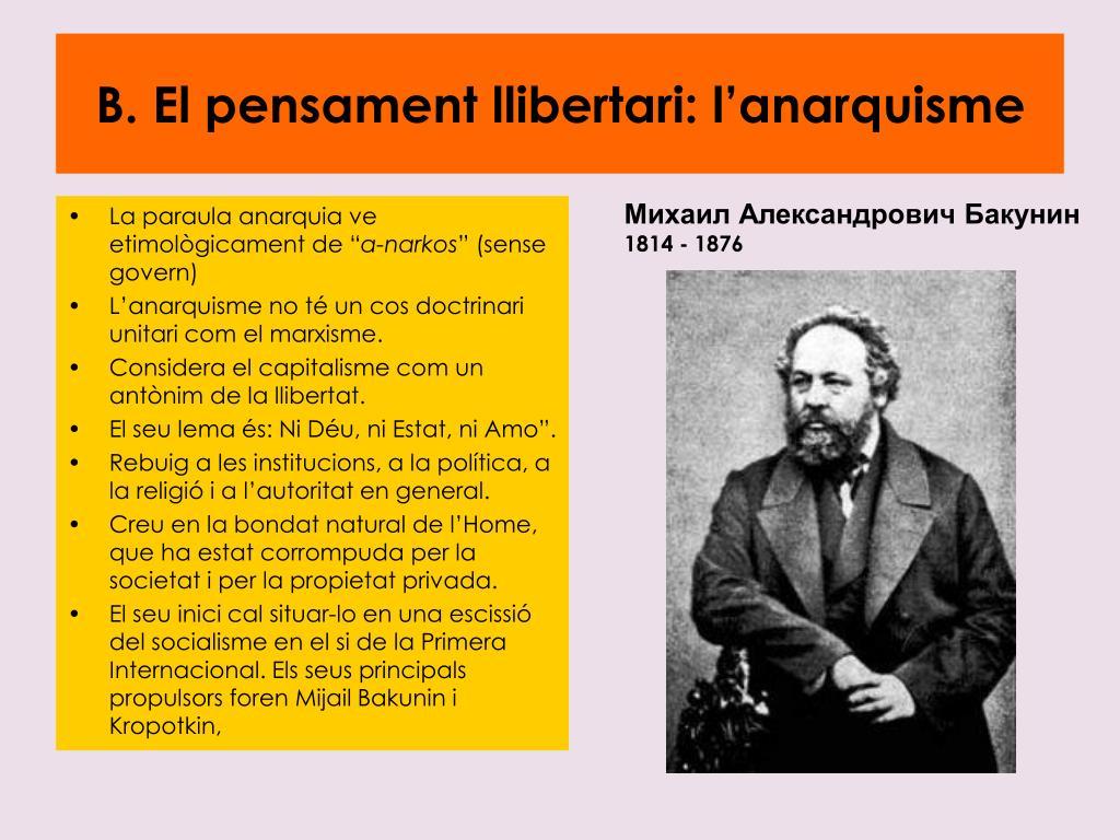 B. El pensament llibertari: l'anarquisme