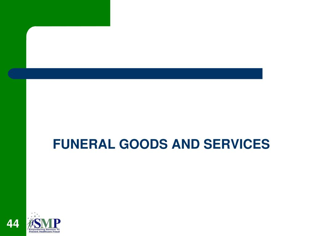 FUNERAL GOODS AND SERVICES