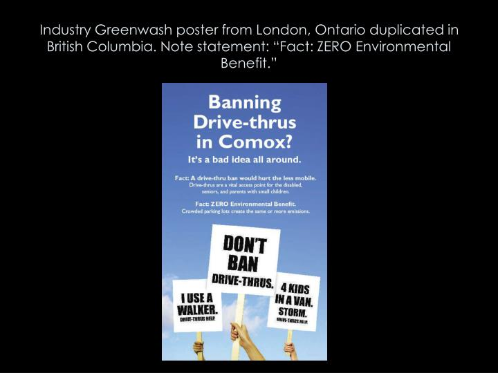 Industry Greenwash poster from London, Ontario duplicated in British Columbia. Note statement: Fact: ZERO Environmental Benefit.