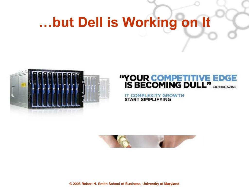 …but Dell is Working on It