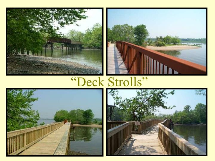 """Deck Strolls"""