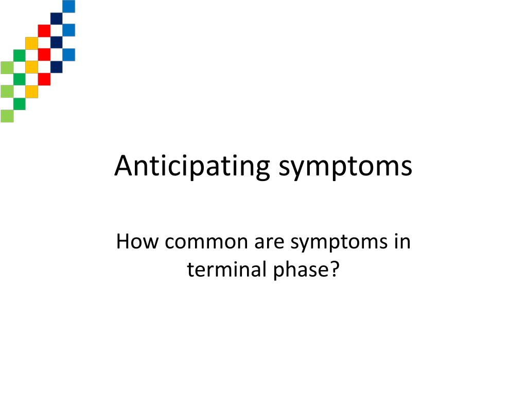 Anticipating symptoms