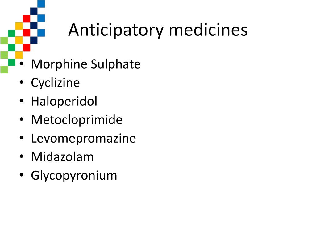Anticipatory medicines