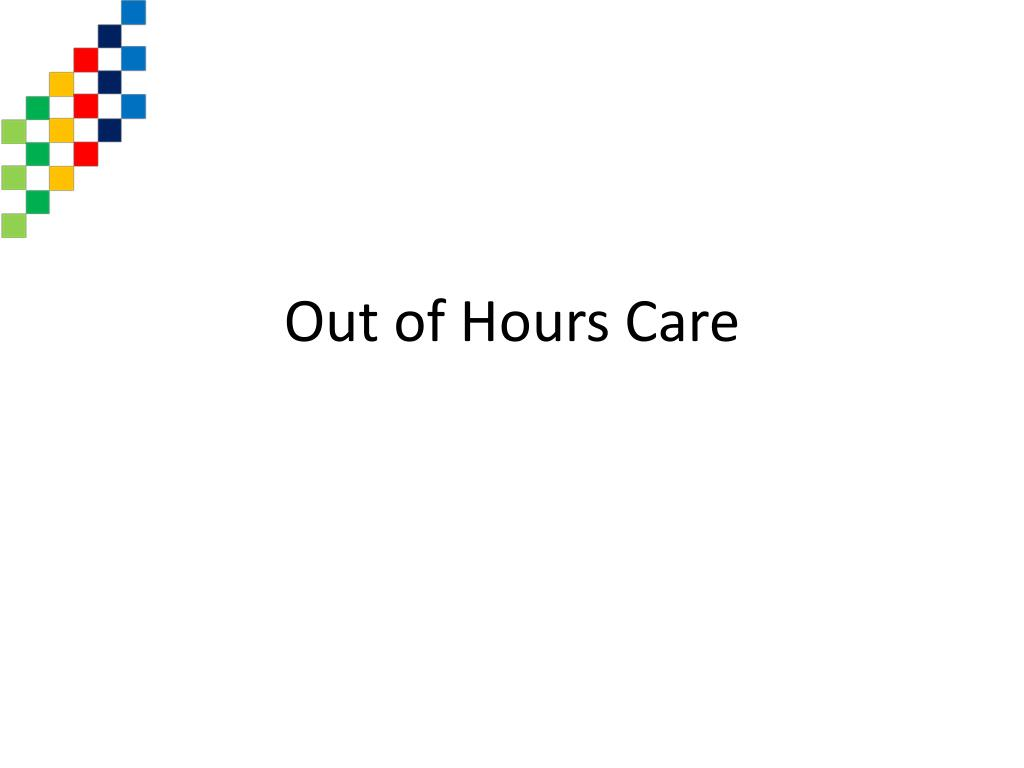 Out of Hours Care