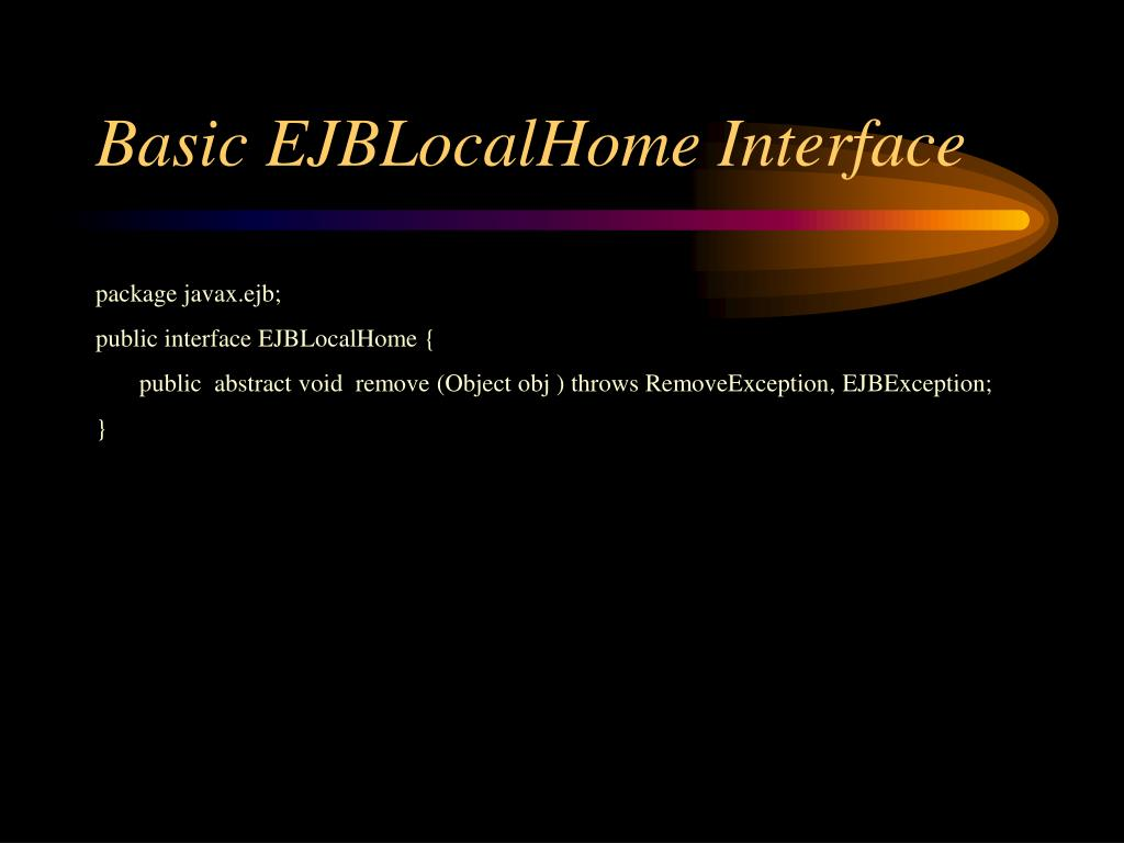 Basic EJBLocalHome Interface