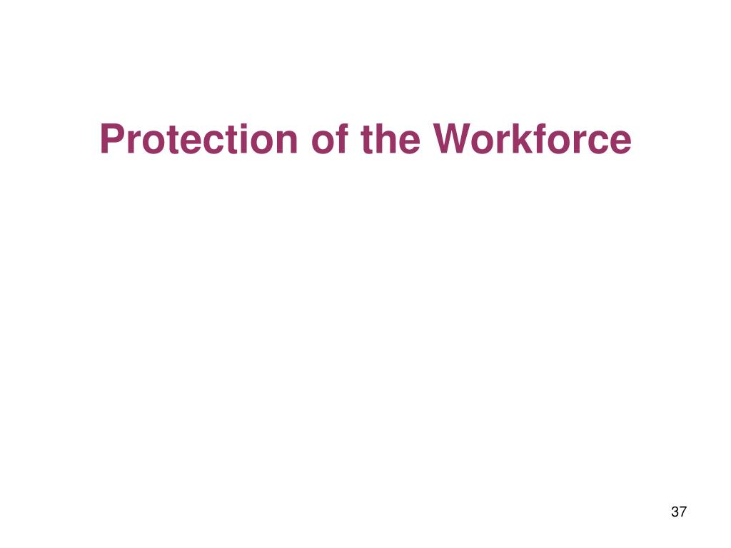Protection of the Workforce