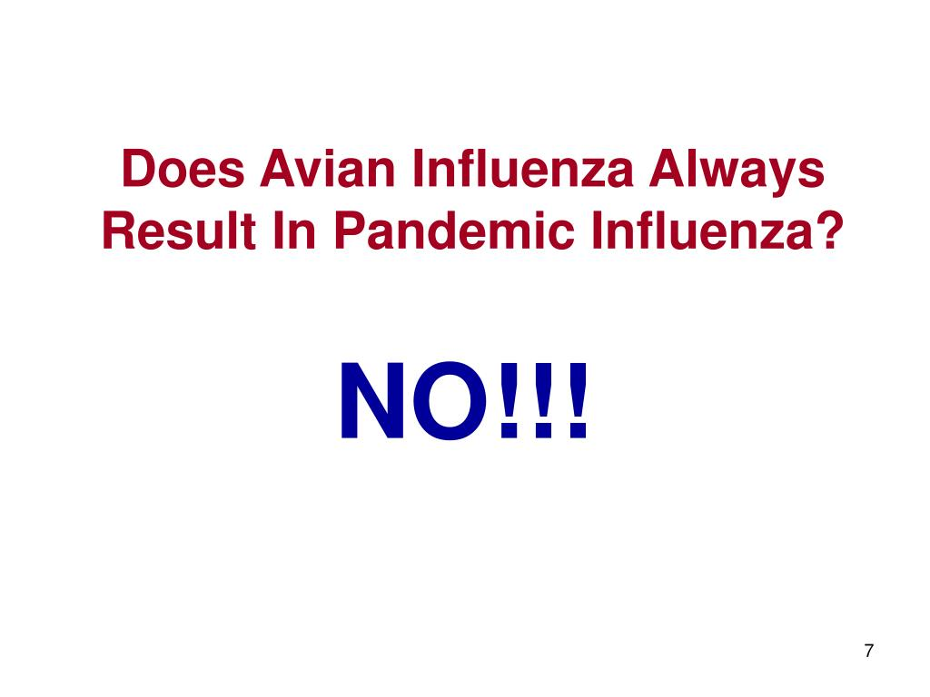 Does Avian Influenza Always Result In Pandemic Influenza?