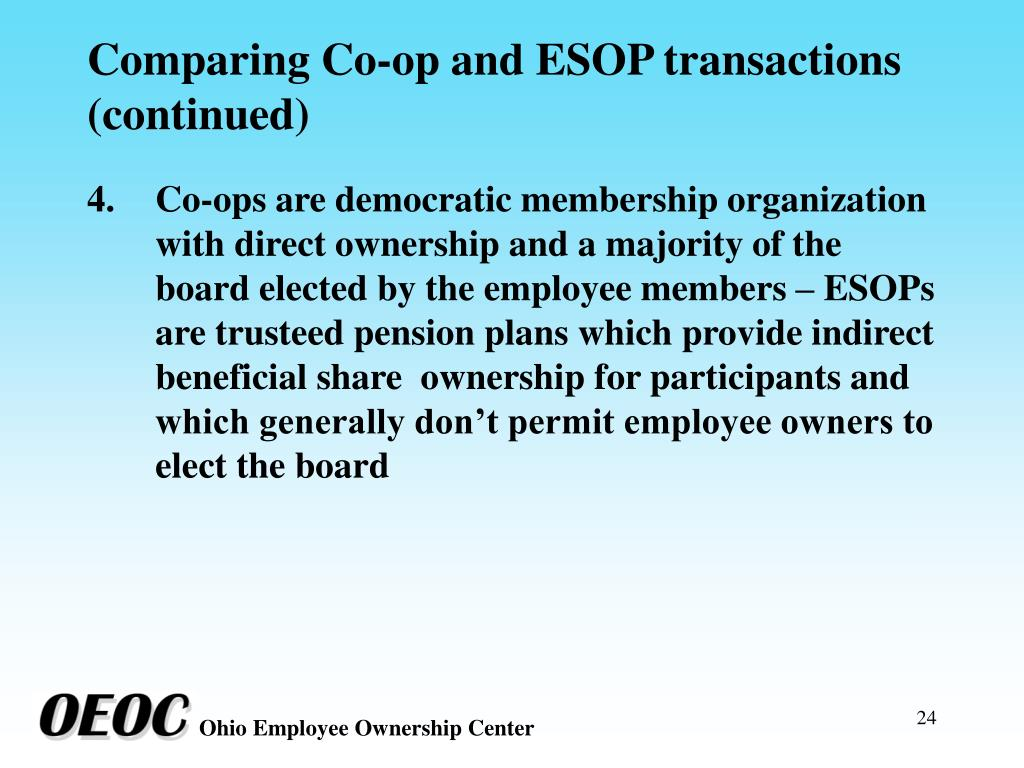 Comparing Co-op and ESOP transactions (continued)