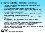 doing the deal at select machine continued