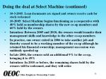 doing the deal at select machine continued33