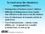 in rural areas the situation is compounded by