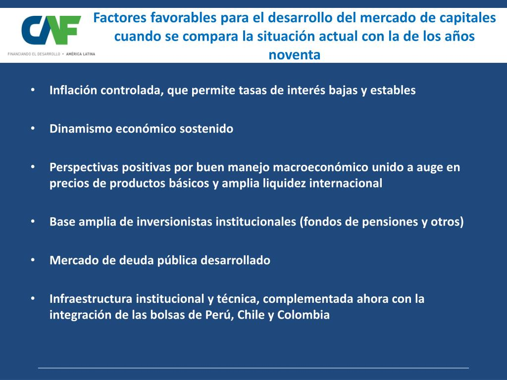 Factores favorables para el desarrollo del mercado de capitales cuando se compara la situación actual con la de los años noventa