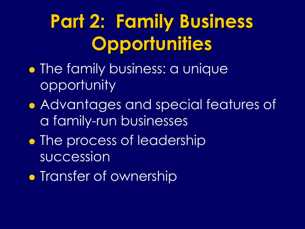 Part 2:  Family Business Opportunities