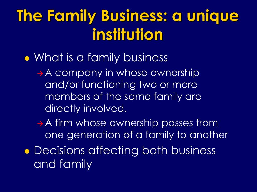 The Family Business: a unique institution