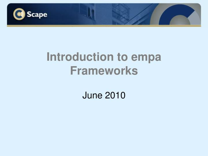 Introduction to empa frameworks l.jpg