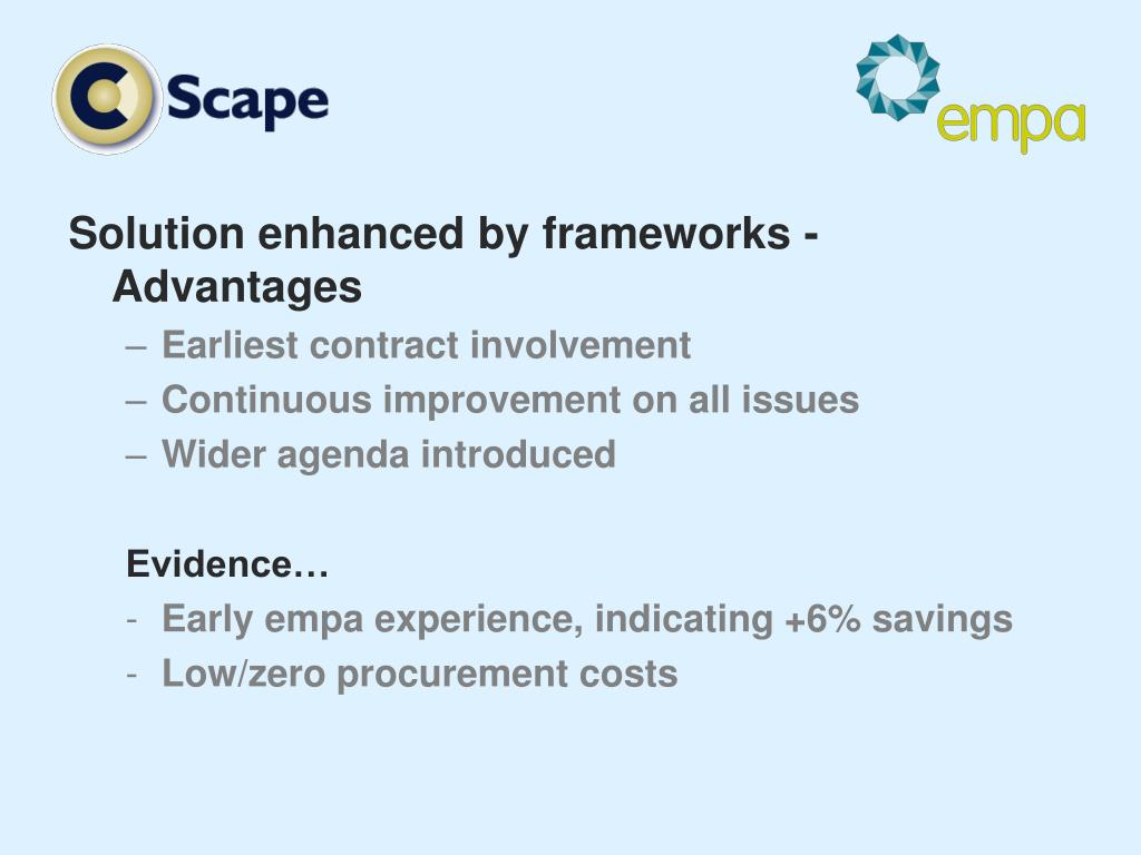 Solution enhanced by frameworks - Advantages