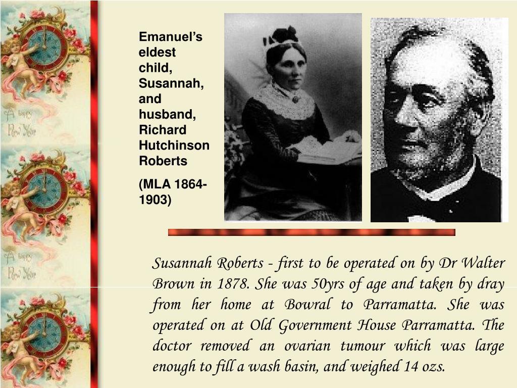 Emanuel's eldest child, Susannah,  and husband, Richard Hutchinson Roberts