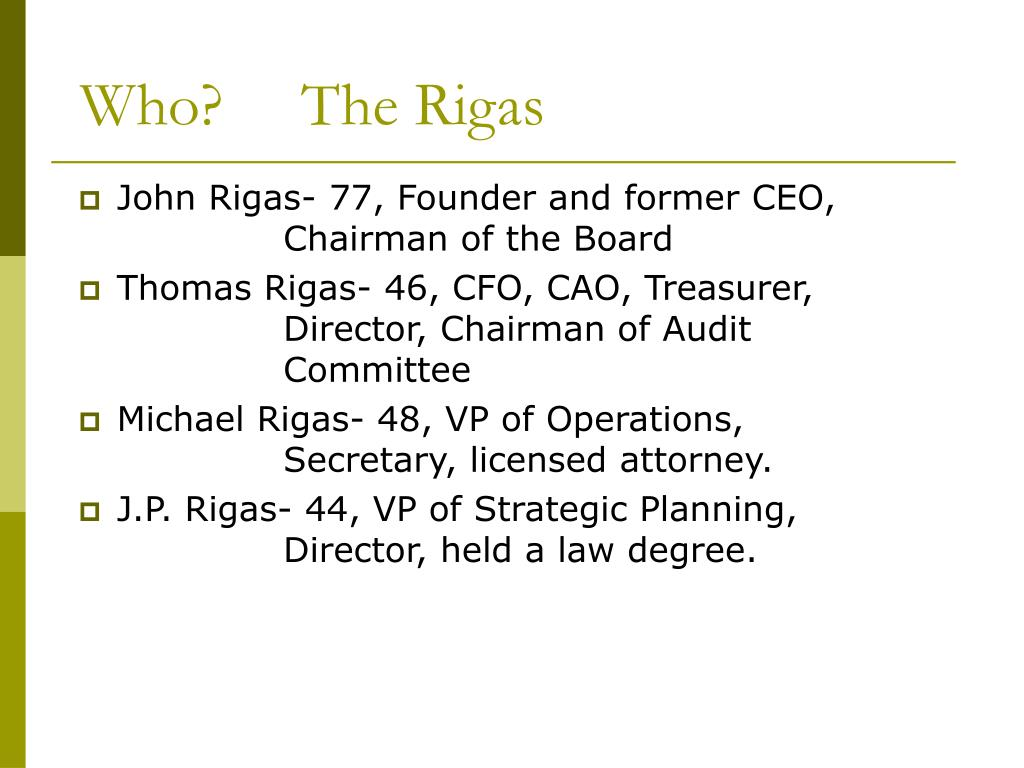 Who?     The Rigas