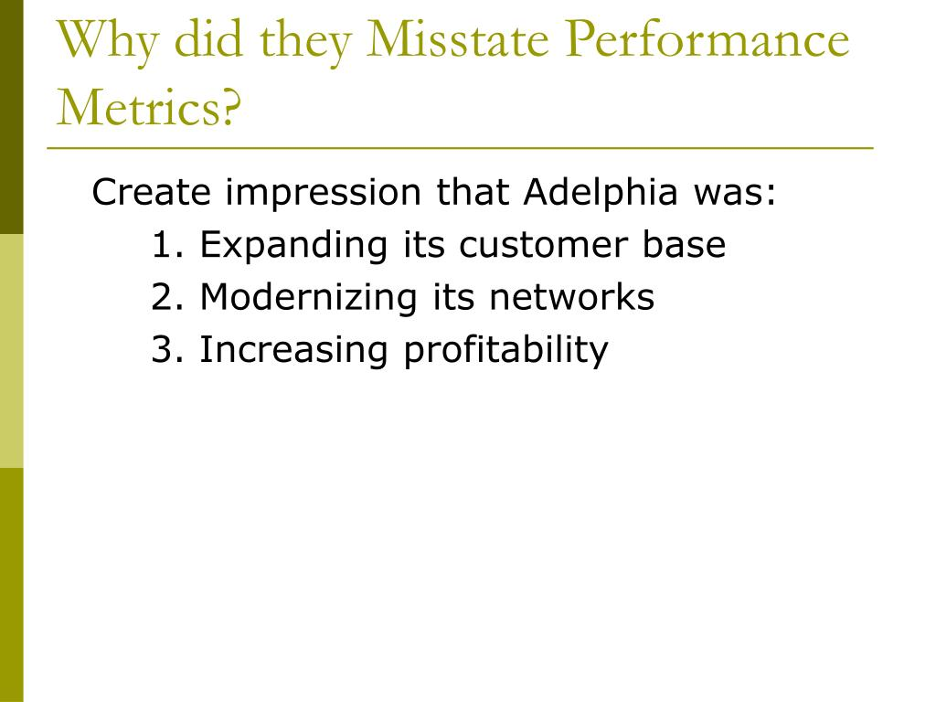 Why did they Misstate Performance Metrics?
