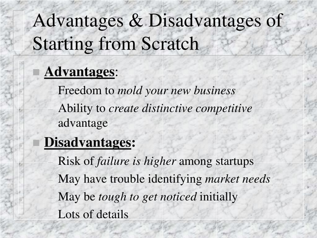 Advantages & Disadvantages of Starting from Scratch