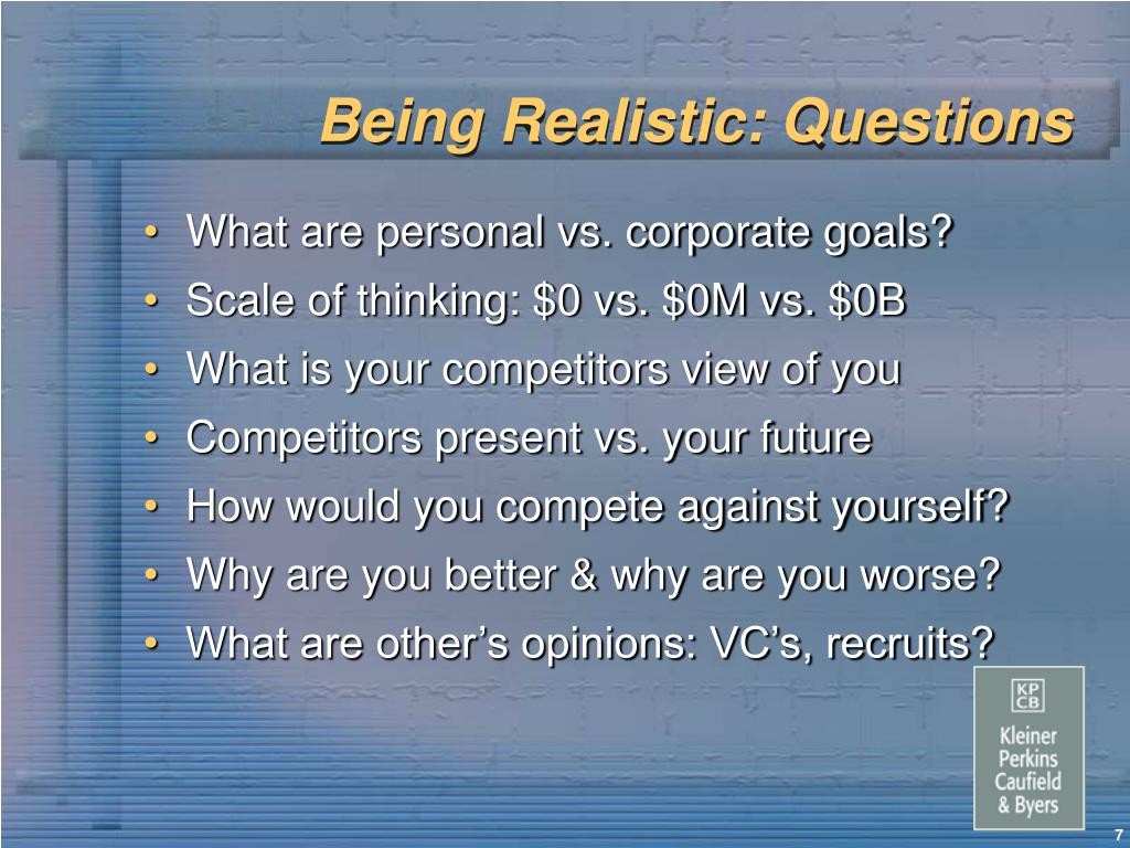 Being Realistic: Questions