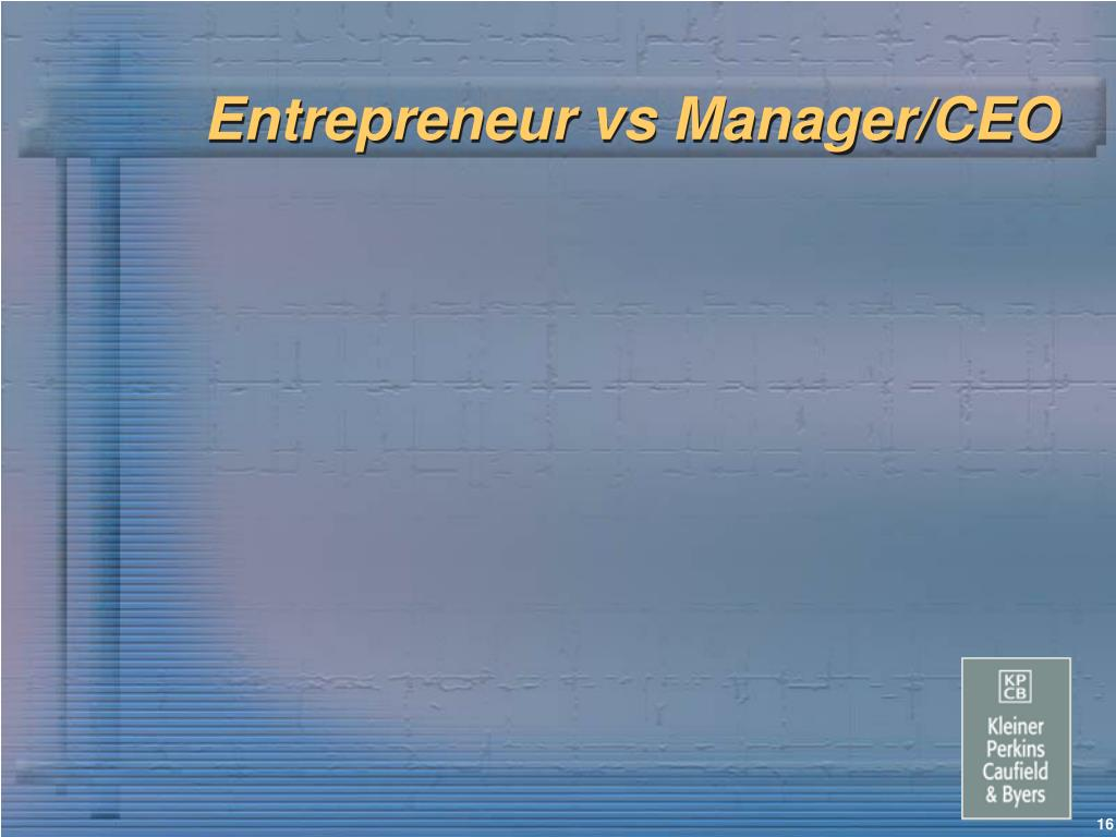 Entrepreneur vs Manager/CEO