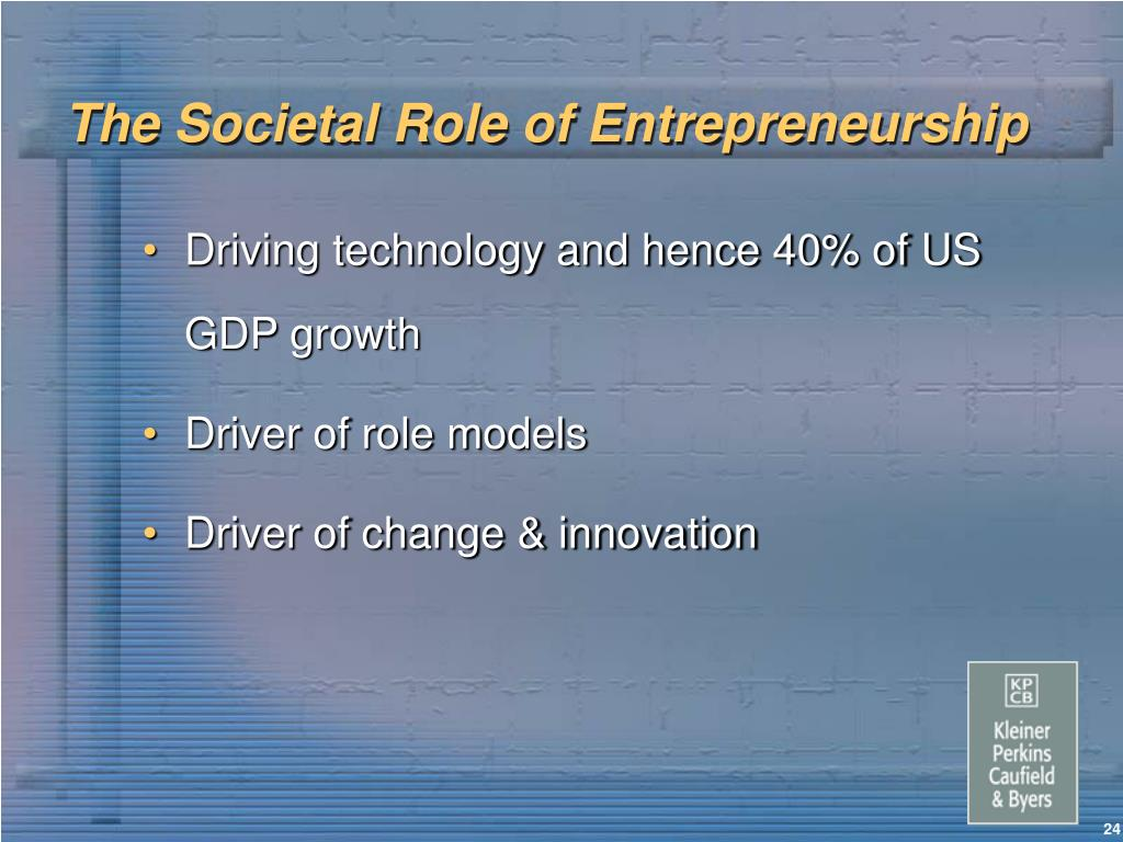 The Societal Role of Entrepreneurship