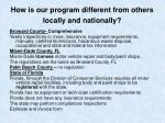how is our program different from others locally and nationally