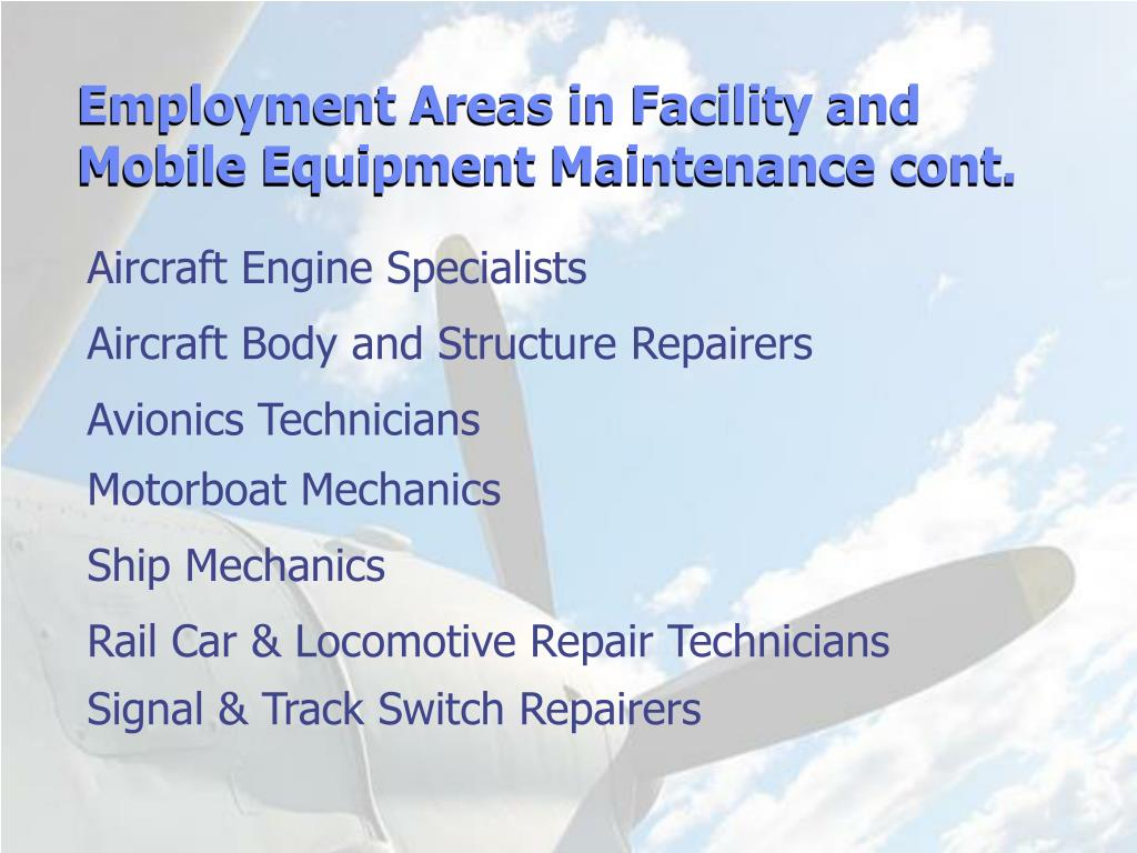 Employment Areas in Facility and Mobile Equipment Maintenance cont.