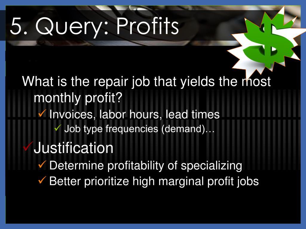 5. Query: Profits