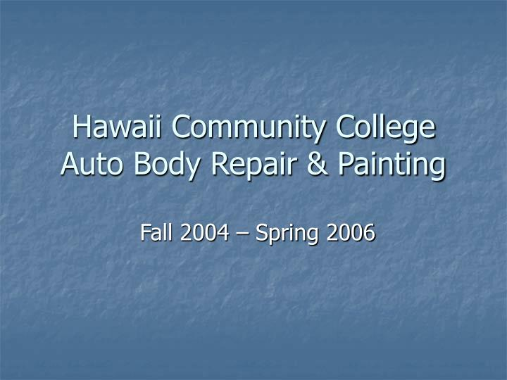Hawaii community college auto body repair painting