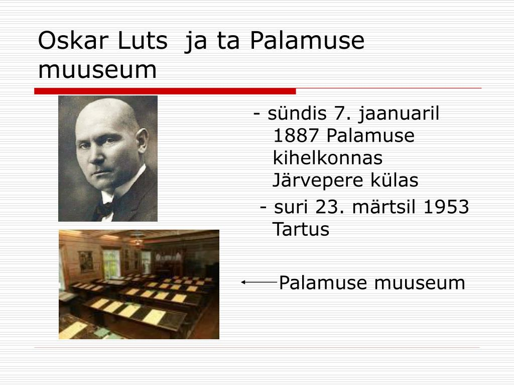 Oskar Luts  ja ta Palamuse muuseum
