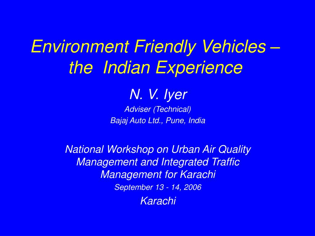 Environment Friendly Vehicles – the  Indian Experience