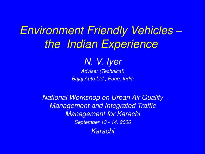 Environment friendly vehicles the indian experience