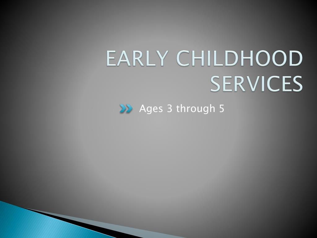 EARLY CHILDHOOD SERVICES