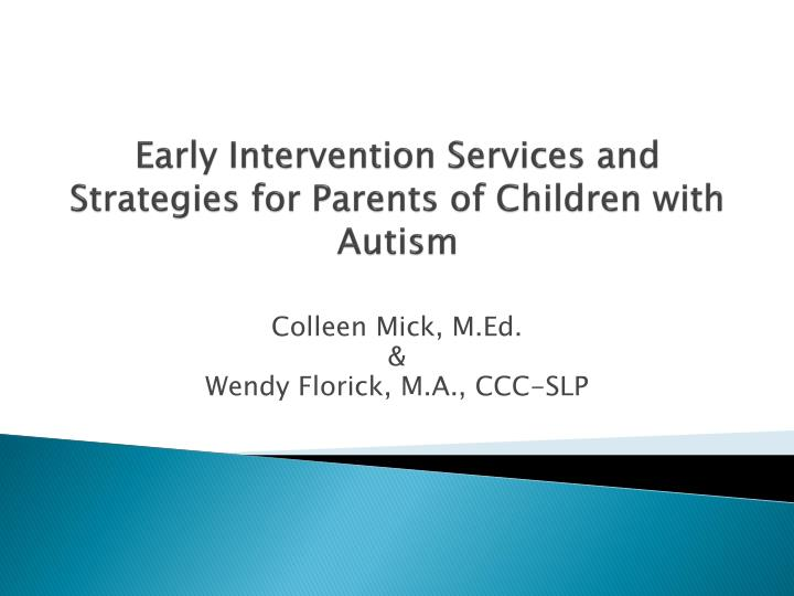 Early intervention services and strategies for parents of children with autism l.jpg