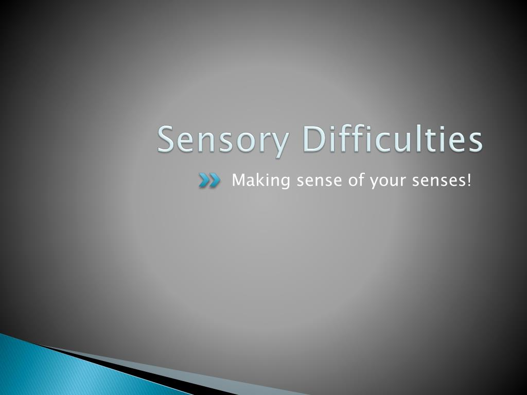 Sensory Difficulties