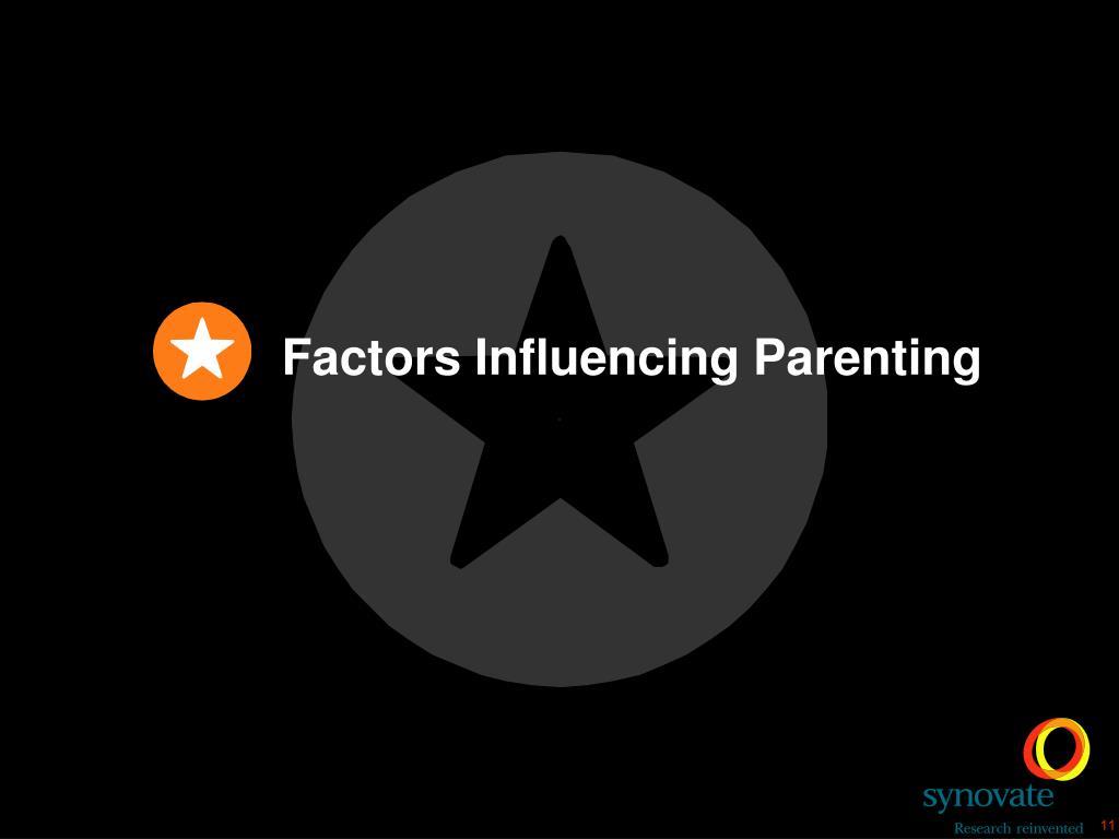 Factors Influencing Parenting