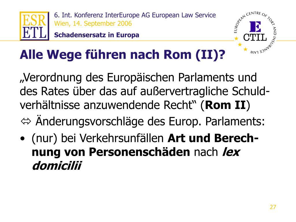 Alle Wege führen nach Rom (II)?