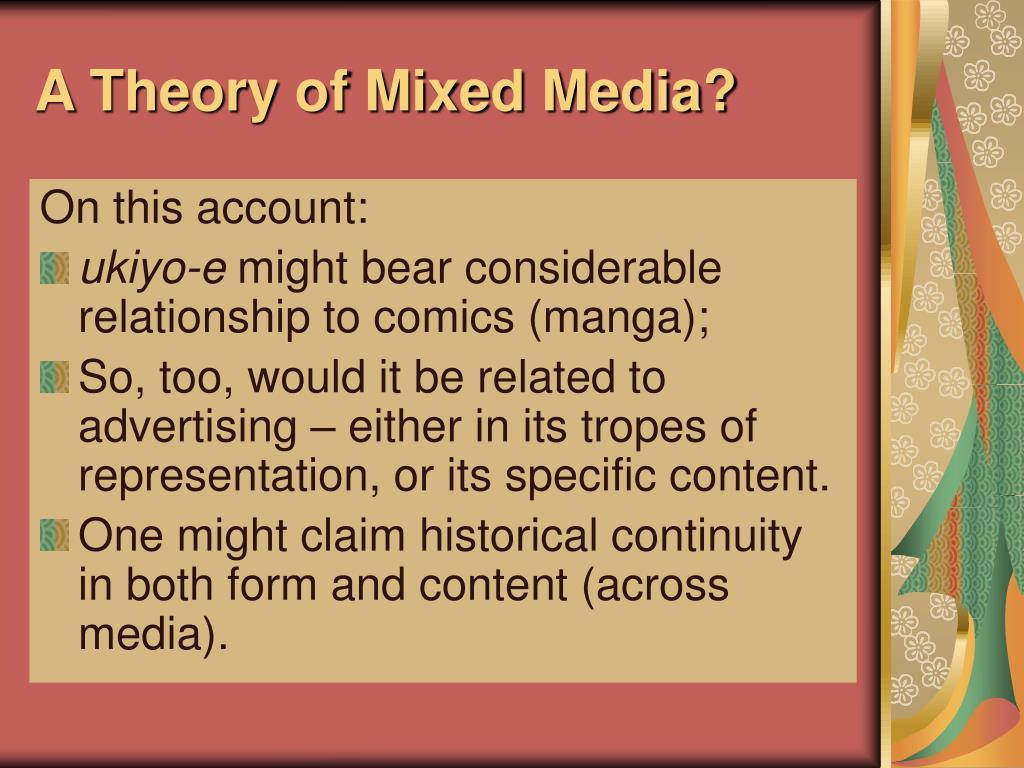 A Theory of Mixed Media?