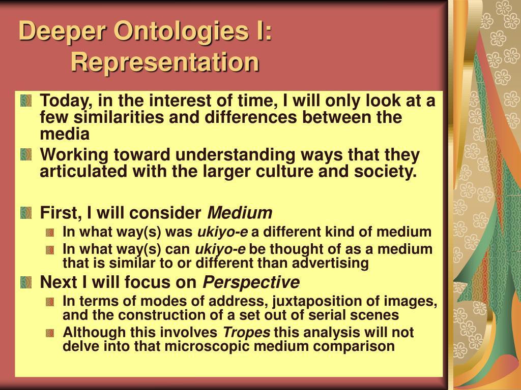 Deeper Ontologies I: